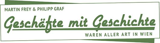 Geschäfte mit Geschichte - Waren aller Art in Wien